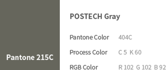 POSTECH 로고 Pantone 215C - POSTECH Gray(Pantone Color: 404C, Process Color: C 5 K 60, RGB Color: R 102 G 102 B 92) 이미지